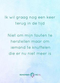 Het wordt een hele grote knuffel. Een quote over het afscheid, het verdriet en het gemis na de dood van een geliefde. Vind meer inspiratie over de uitvaart en rouwen op http://www.rememberme.nl