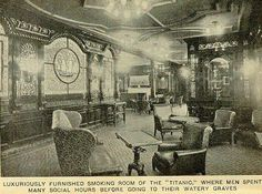 luxuriously furnished smoking room, where men spent many social hours before going to their watery graves