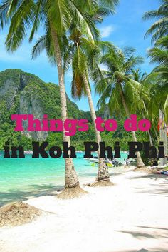 Things to do on Koh Phi Phi (Southern Thailand)