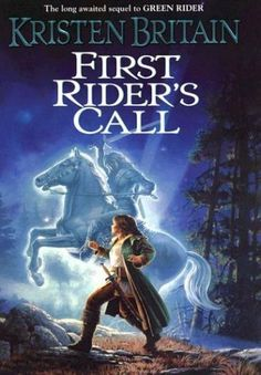 First Rider's Call: Book Two of Green Rider / Kristen Britain