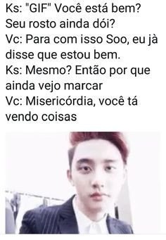 Reações EXO/Kyungsoo Ao ele te bater por impulso/sem querer durante uma briga Part 2 final Fanfiction, Fanfic Exo, Kyungsoo, Exo Imagines, Exo Do, Feel Tired, K Idols, Memes, Got7