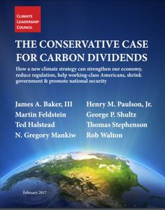 The Climate Leadership Council is an international organization whose mission is to mobilize global opinion leaders around the most effective, popular . Climate Change Policy, Republican Leaders, Free Market, Proposal, Leadership, Washington, Gaia, Biology, Fossil