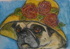 ORIGINAL ACEO WATERCOLOR #PUG #DOG AUNT JOE PAINTING ART CARD #HAT FLOWERS GINA