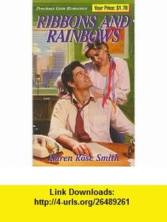 Ribbons and Rainbows (Precious Gem Romance, No. 71) (9780821757437) Karen Rose Smith , ISBN-10: 0821757431  , ISBN-13: 978-0821757437 ,  , tutorials , pdf , ebook , torrent , downloads , rapidshare , filesonic , hotfile , megaupload , fileserve