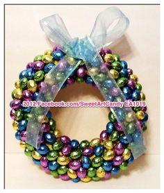 Jewel toned chocolate eggs Wreath  www.facebook.com/sweetartcandy  $30