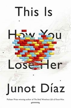 This is How You Lose Her is by Junot Diaz, another one of my favorite contemporary writers. If you missed The Brief, Wondrous Life of Oscar Wao, I highly, highly recommend it!