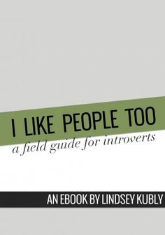 I Like People Too: an ebook for introverts | Lindsey Kubly