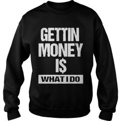 gettin money Hoodie #gift #ideas #Popular #Everything #Videos #Shop #Animals #pets #Architecture #Art #Cars #motorcycles #Celebrities #DIY #crafts #Design #Education #Entertainment #Food #drink #Gardening #Geek #Hair #beauty #Health #fitness #History #Holidays #events #Home decor #Humor #Illustrations #posters #Kids #parenting #Men #Outdoors #Photography #Products #Quotes #Science #nature #Sports #Tattoos #Technology #Travel #Weddings #Women