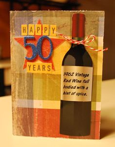 50th Birthday Card....cute to do on wine bottle labels