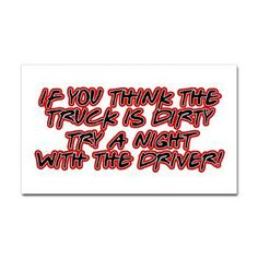Dirty Trucker Sticker  Check out our Facebook page for Truckers  those that love them! https://www.facebook.com/truckersheart
