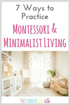 Montessori & minimalist living compliment each other perfectly. If you're ready to start practicing one or the other you can find 7 helpful ways to get started right here! Montessori Toddler, Montessori Living, Montessori home, Montessori resources #monte