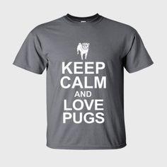 Pug shirts Keep calm and Love Pugs - Mens Ultra-Cotton T-Shirt