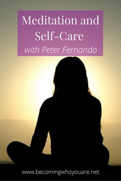 How does meditation fit into your self-care routine? Find out in this interview with Peter Fernando