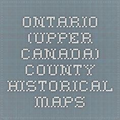 Ontario (Upper Canada) County Historical Maps