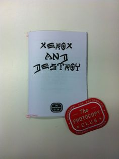 The Xerox and Destroy zine - OUT NOW!!!!