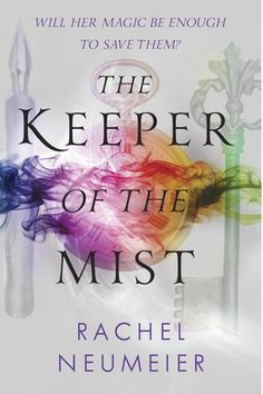 The Keeper of the Mist by Rachel Neumeier | Published March 8th 2016 by Knopf Books for Young Readers