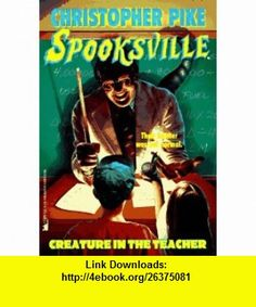 The Creature in the Teacher (Spooksville, #13) (9780671002619) Christopher Pike , ISBN-10: 0671002619  , ISBN-13: 978-0671002619 ,  , tutorials , pdf , ebook , torrent , downloads , rapidshare , filesonic , hotfile , megaupload , fileserve