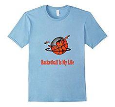 Amazon.com: Basketball Is My Life T-Shirt: Clothing