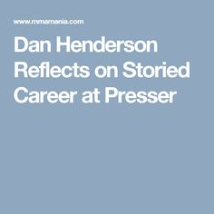 Dan Henderson Reflects on Storied Career at Presser