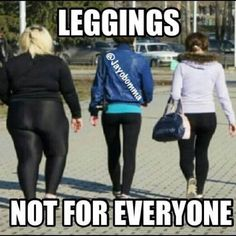No leggings...plz   ANYTHING GOES NOW, THEY ARE CLOTHED AND COVERED. NO ONE SHOULD BE DISCRIMINATED. PEOPLE WEAR THEIR SHIRTTAILS OUT NOW. IT WAS FASHION TABOO BACK WHEN-
