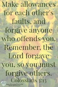 Colossians These three little words become amazingly comfortable when spoken in genuine sincerity. Bible Verses Quotes, Bible Scriptures, Forgiveness Scriptures, Forgiveness Quotes, Scripture Art, Life Quotes Love, Me Quotes, Beautiful Words, Colossians 3 13
