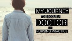 A Nurse Practitioners story about her journey to becoming a doctor of nursing practice (DNP).