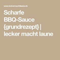 Scharfe BBQ-Sauce {grundrezept} | lecker macht laune