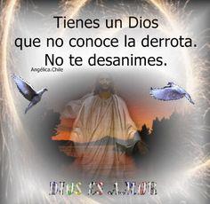 SUEÑOS DE AMOR Y MAGIA: Tienes a un Dios que no conoce la derrota