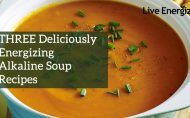 A Delicious, Soothing Soup to Heal Your GutYou cannot have abundant energy without a healthy gut. Period.An unhealthy gut is the