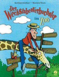 Der Wechstabenverbuchsler im Zoo von Mathias Jeschke und weiteren, http://www.amazon.de/dp/3414823551/ref=cm_sw_r_pi_dp_Wfl3tb0ASQK7X