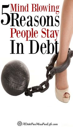 Stuck in debt?  Not sure why you don't improve your finances and start budgeting?  Learn the reasons staying in debt is preferable than doing something about it.