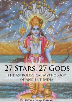 27 Stars, 27 Gods: The Astrological Mythology of Ancient India by Vic DiCara