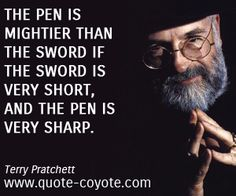 Terry Pratchett quotes - The pen is mightier than the sword if the sword is very short, and the pen is very sharp.