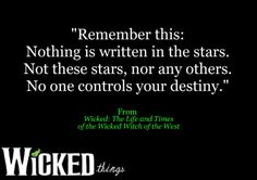 Wicked, Through and Through Quotable Quotes, Me Quotes, Wicked Quotes, Broadway Quotes, Defying Gravity, Wicked Witch, New Beginnings, Life Lessons, Favorite Quotes