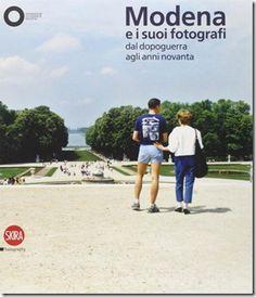 Modena e suoi fotografi dal dopoguerra agli anni novanta (catalogo)