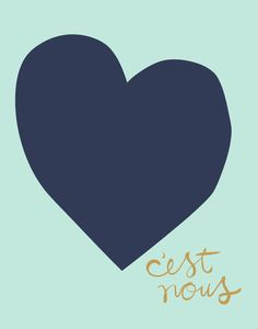 C'est Nous (It's Us) - Love Screen Print in French (navy, gold & mint). $25.00, via Etsy.