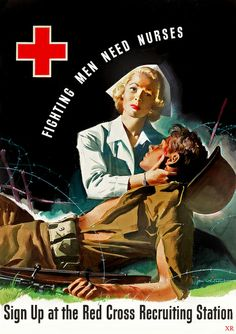 """""""Fighting Men Need Nurses - Sign Up at the Red Cross Recruiting Station - 1944"""" ~WWII nursing recruitment poster."""