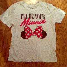 "Disney ""I'll Be Your Minnie"" Tee Cute Minnie Mouse tee. Only worn a few times and in excellent condition Disney Tops Tees - Short Sleeve"