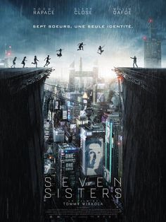 Seven Sisters movie poster featuring Noomi Rapace, Glenn Close and Willem Dafoe. Movies And Series, Hd Movies, Film Movie, Movies To Watch, Movies Online, Film Seven, Film 2017, Hd Streaming, Movie Trailers