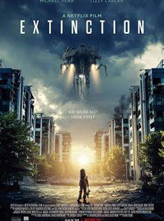 Watch Extinction 2018 Full Movie Online Free Action Movie Poster Netflix Original Movies Netflix
