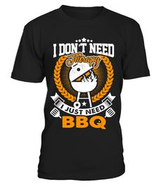 """# I Just Need BBQ - Limited Edition .  Special Offer, not available anywhere else!      Available in a variety of styles and colors      Buy yours now before it is too late!      Secured payment via Visa / Mastercard / Amex / PayPal / iDeal      How to place an order            Choose the model from the drop-down menu      Click on """"Buy it now""""      Choose the size and the quantity      Add your delivery address and bank details      And that's it!"""