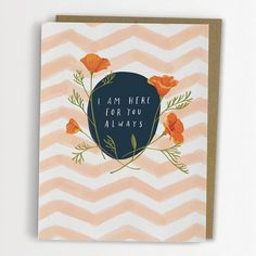 I Am Here For You Always Sympathy Card by by emilymcdowelldraws, $4.50