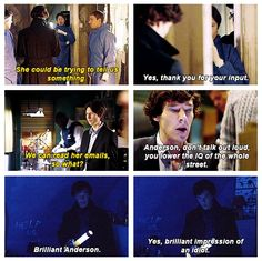 One of Sherlock's favorite pastimes - insulting Anderson.
