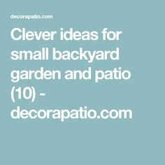 Clever ideas for small backyard garden and patio (10) - decorapatio.com
