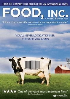 Great Movie & Info Documentary: Food, Inc. (Ever wonder why people move towards a vegan or vegetable oriented diet and lifestyle?  Fresh grocery store produce is a good start but then you'll see that moving to organics is even better!  Watch this for your first step away from meat!)