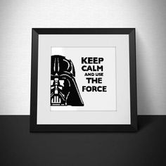 Check out this item in my Etsy shop https://www.etsy.com/ru/listing/501209704/darth-vader-keep-calm-and-use-the-force
