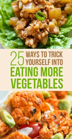 25 Ways To Trick Yourself Into Eating More Vegetables