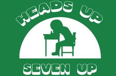 Heads Up, 7 Up!
