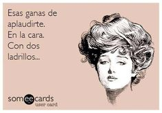 imagen discovered by Yamila. Discover (and save!) your own images and videos on We Heart It Spanish Jokes, Quotes En Espanol, Frases Humor, Love Phrases, Life Goes On, E Cards, Funny Images, True Stories, I Laughed