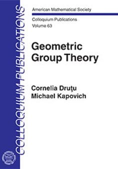 Geometric group theory / Cornelia Druţu, Michael Kapovich ; with an appendix by Bogdan Nica